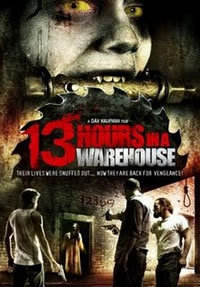 locandina del film 13 HOURS IN A WAREHOUSE
