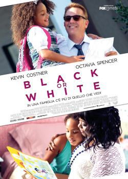 locandina del film BLACK OR WHITE