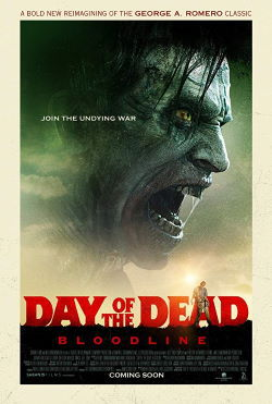 locandina del film DAY OF THE DEAD - BLOODLINE