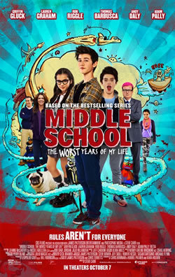 locandina del film MIDDLE SCHOOL: THE WORST YEARS OF MY LIFE