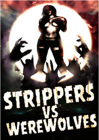 locandina del film STRIPPERS VS WEREWOLVES