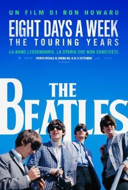 locandina del film THE BEATLES: EIGHT DAYS A WEEK - THE TOURING YEARS
