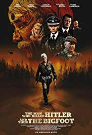 locandina del film THE MAN WHO KILLED HITLER AND THEN THE BIGFOOT