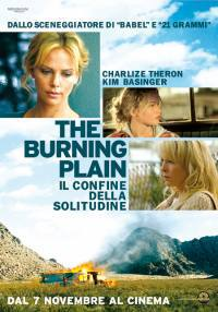 locandina del film THE BURNING PLAIN - IL CONFINE DELLA SOLITUDINE