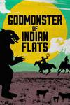 Locandina del film GODMONSTER OF INDIAN FLATS
