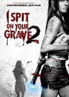 Locandina del film I SPIT ON YOUR GRAVE 2